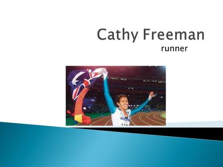 Runner. Catherine (Cathy) Astrid Salome Freeman was born on 16th February in Mackay, Queensland. Catherine memories of her early childhood were ones of.