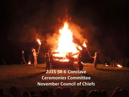 2015 SR-6 Conclave Ceremonies Committee November Council of Chiefs.