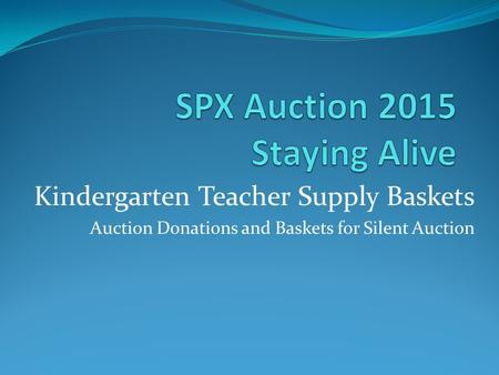 Kindergarten Teacher Supply Baskets Auction Donations and Baskets for Silent Auction.