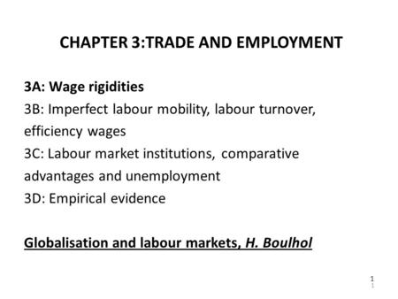 1 CHAPTER 3:TRADE AND EMPLOYMENT 3A: Wage rigidities 3B: Imperfect labour mobility, labour turnover, efficiency wages 3C: Labour market institutions, comparative.