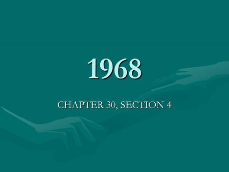 1968 CHAPTER 30, SECTION 4. VOCABULARY TET OFFENSIVETET OFFENSIVE CLARK CLIFFORDCLARK CLIFFORD ROBERT F. KENNEDYROBERT F. KENNEDY EUGENE McCARTHYEUGENE.