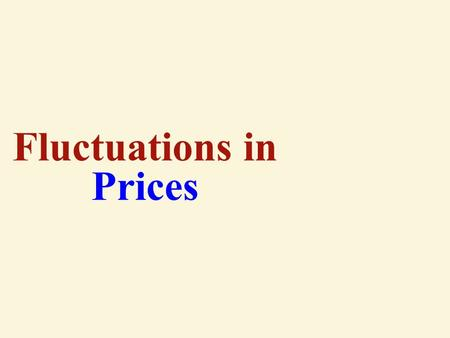 Fluctuations in Prices Zimbabwean Dollars At one point, $1 = 621,984,228 Zimbabwean dollars.