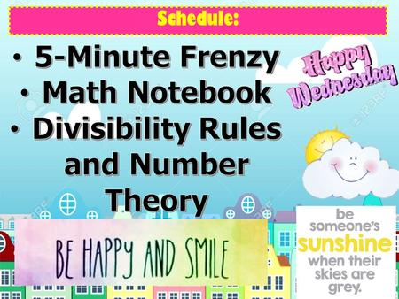 Schedule:. Add to your Table of Contents: Table of Contents Multiplication Pg. 3 DivisionPg. 4 Divisibility Rules Pg. 5 Table of Contents.