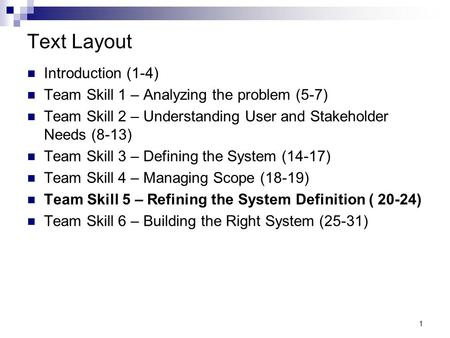 1 Text Layout Introduction (1-4) Team Skill 1 – Analyzing the problem (5-7) Team Skill 2 – Understanding User and Stakeholder Needs (8-13) Team Skill 3.