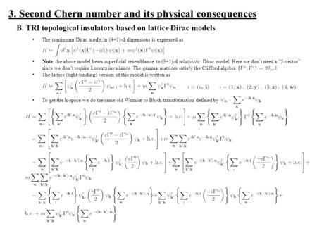 3. Second Chern number and its physical consequences B. TRI topological insulators based on lattice Dirac models The continuum Dirac model in (4+1)-d dimensions.