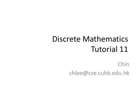 Discrete Mathematics Tutorial 11 Chin