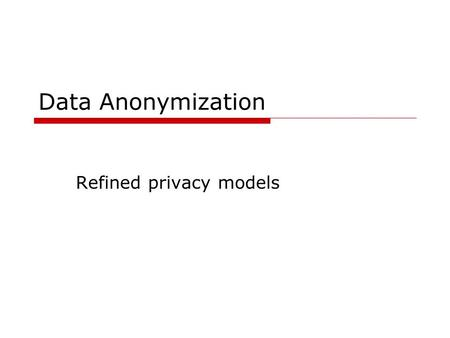 Refined privacy models