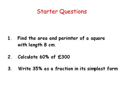 Starter Questions. Learning Intention To understand how to calculate a percentage using a calculator. Percentages (Calculator)