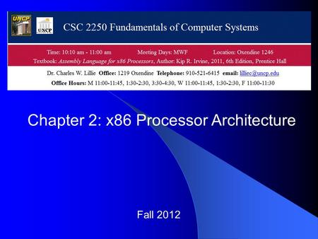 Fall 2012 Chapter 2: x86 Processor Architecture. Irvine, Kip R. Assembly Language for x86 Processors 6/e, 2010. 2 Chapter Overview General Concepts IA-32.