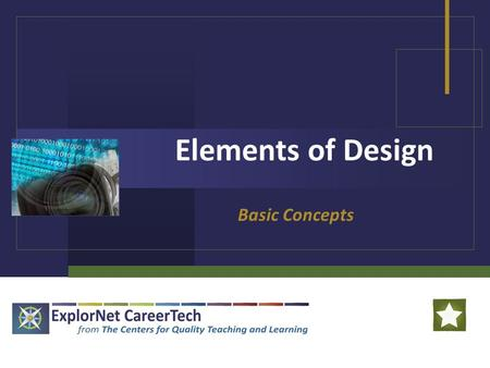 Elements of Design Basic Concepts. Elements of Design The four elements of design are as follows: Color Line Shape Texture.