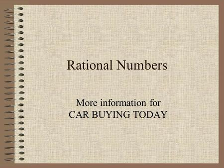 Rational Numbers More information for CAR BUYING TODAY.