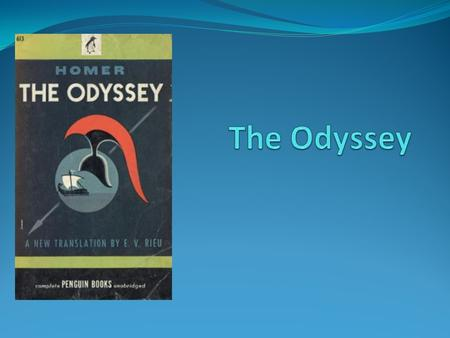 By Homer Where the Iliad ends… The Odyssey Begins.