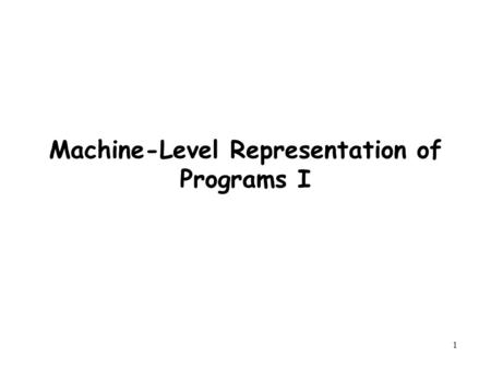 1 Machine-Level Representation of Programs I. 2 Outline Compiler drivers History of the Intel IA-32 architecture Assembly code and object code Memory.