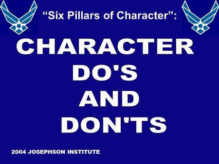 """Six Pillars of Character"": 2004 JOSEPHSON INSTITUTE."