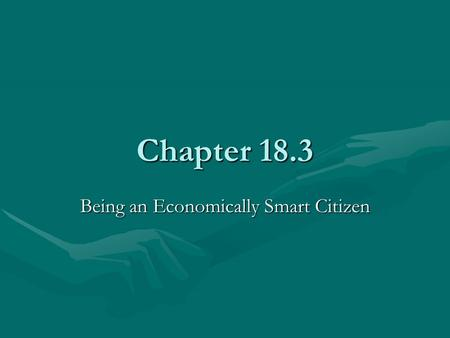 Chapter 18.3 Being an Economically Smart Citizen.