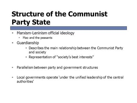 Structure of the Communist Party State  Marxism-Leninism official ideology  Mao and the peasants  Guardianship  Describes the main relationship between.