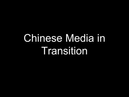 Chinese Media in Transition. Chinese Revolution 1966-1976 Mao Tse Tung's Cultural Revolution mass mobilization of urban Chinese youth- Red Guards to.