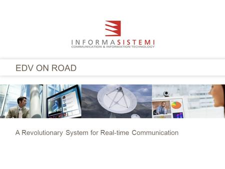 EDV ON ROAD A Revolutionary System for Real-time Communication.