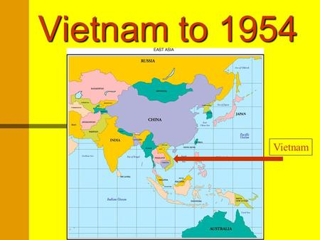 "Vietnam to 1954 Vietnam Vietnamese History Vietnam has a long history of nationalist"" struggle. Between 1000 (AD) and 1800 power was held by various."