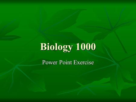 Biology 1000 Power Point Exercise. Matthew G. Sheriff Major: Wildlife and Fisheries Science Concentration:WildlifeUniversity: Tennessee Technological.