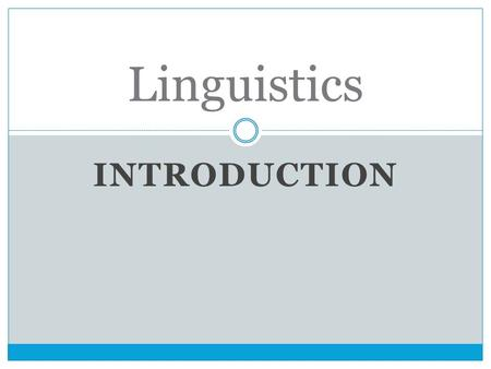 Linguistics Introduction.