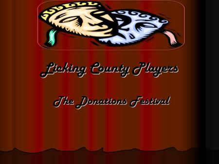 Licking County Players The Donations Festival The Donations Festival.