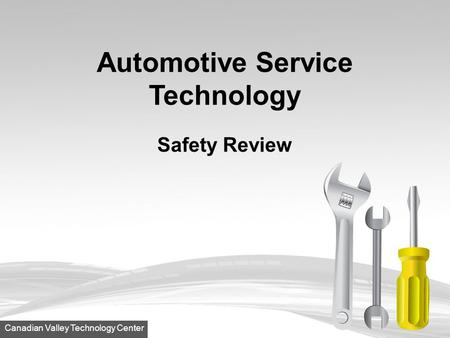 Canadian Valley Technology Center Automotive Service Technology Safety Review.