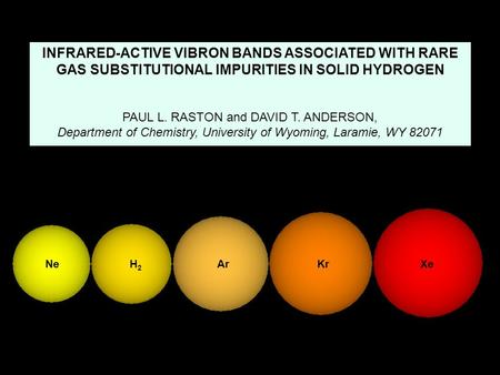 INFRARED-ACTIVE VIBRON BANDS ASSOCIATED WITH RARE GAS SUBSTITUTIONAL IMPURITIES IN SOLID HYDROGEN PAUL L. RASTON and DAVID T. ANDERSON, Department of Chemistry,