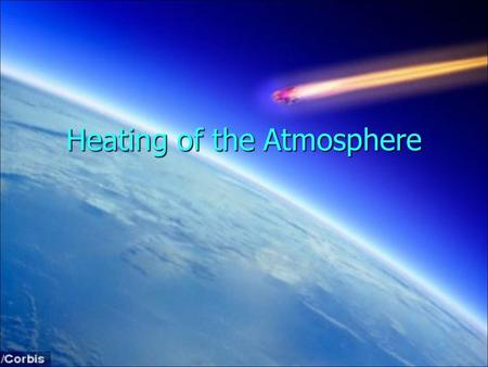 "Heating of the Atmosphere. What is Thermal Energy? Thermal means ""heat."" Thermal means ""heat."" Thermal energy is the heat made when molecules move. The."