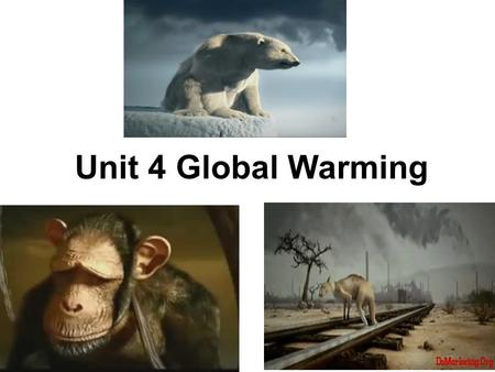Unit 4 Global Warming. 1. What results in global warming? It is ______________ that has resulted in global warming. Who made accurate measurements of.