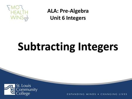 Subtracting Integers ALA: Pre-Algebra Unit 6 Integers.
