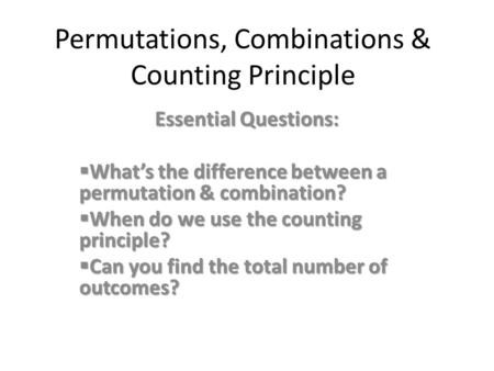 Permutations, Combinations & Counting Principle