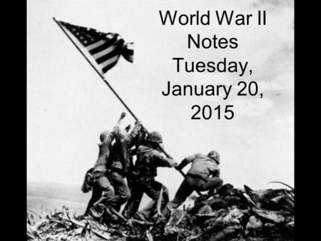 World War II Notes Tuesday, January 20, 2015. What was WWII? Largest war in human history. Involved countries, colonies, and territories around the entire.