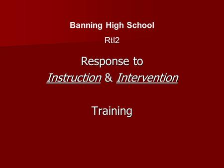 Response to Instruction & Intervention Training Banning High School RtI2.