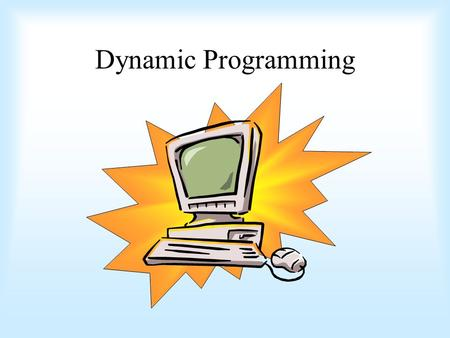 Dynamic Programming. What is dynamic programming? Break problem into subproblems Work backwards Can use 'recursion' 'Programming' - a mathematical term.