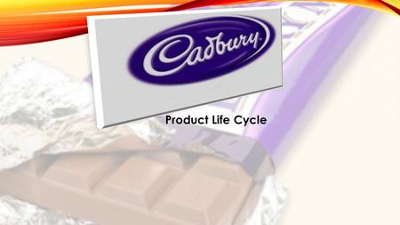 Product Life Cycle. Cadbury Chocolates was started in Birmingham in 1824 by John Cadbury. Cadbury Dairy Milk came up with the mix of milk and chocolate.