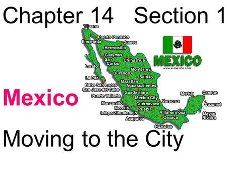 Chapter 14 Section 1 Mexico Moving to the City. Farm work done by Mexican campesinos is usually done by hand. This includes plowing the land and harvesting.