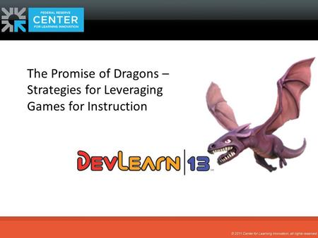 The Promise of Dragons – Strategies for Leveraging Games for Instruction.