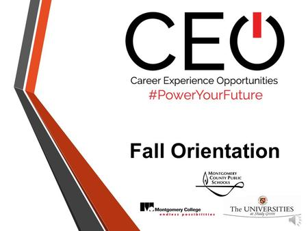"Fall Orientation AGENDA Welcome & Introductions Why C.E.O. ? Guest Speakers Program Overview The Maryland ""2+2+2"" Pathway Program Pathway & Activities."