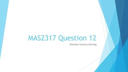 "MAS2317 Question 12 Brandon Gourlay-Herring. Question 12 In viewing a section through the pancreas, doctors see what are called ""islands"". The number."