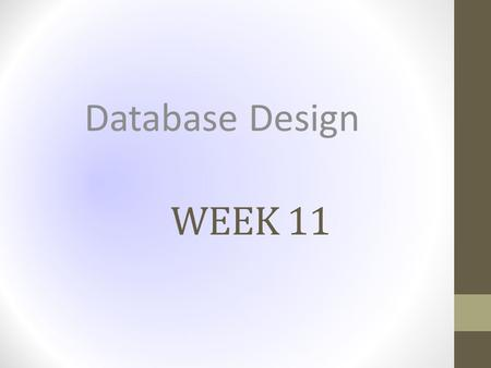 WEEK 11 Database Design. TABLE INSTANCE CHARTS Create Tables.