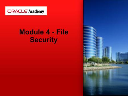 Module 4 - File Security. Security Overview File Ownership Access to Files and Dircetories Changing File and Directory Ownership Changing File and Directory.
