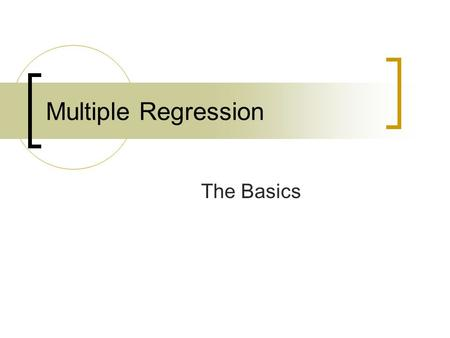 Multiple Regression The Basics. Multiple Regression (MR) Predicting one DV from a set of predictors, the DV should be interval/ratio or at least assumed.