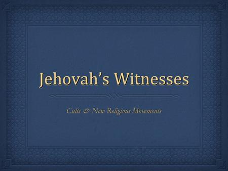 Jehovah's Witnesses Cults & New Religious Movements.