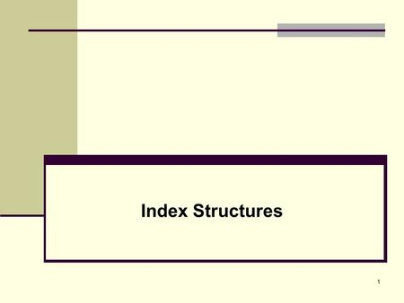 1 Index Structures. 2 Chapter : Objectives Types of Single-level Ordered Indexes Primary Indexes Clustering Indexes Secondary Indexes Multilevel Indexes.