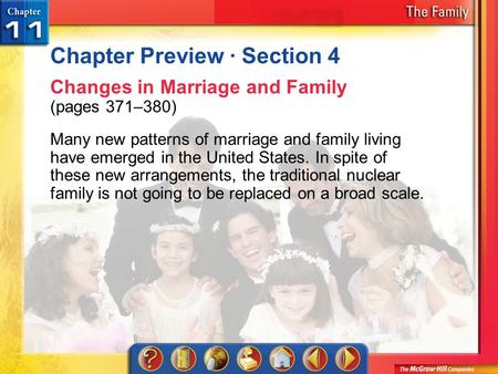 Chapter Preview 4 Chapter Preview · Section 4 Changes in Marriage and Family (pages 371–380) Many new patterns of marriage and family living have emerged.