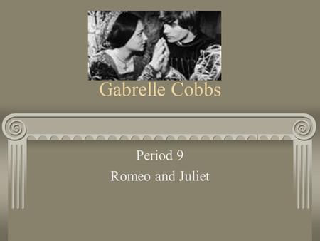 Gabrelle Cobbs Period 9 Romeo and Juliet. Act 1 prologue This story is starting out in Verona. The narrator is explaining the beef between Montague and.