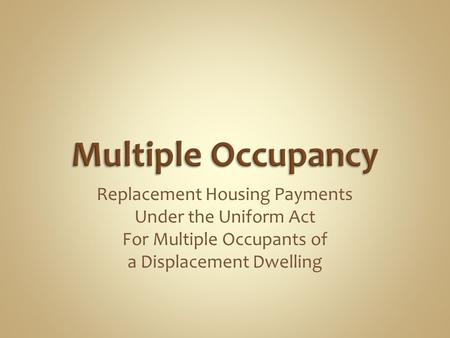 Replacement Housing Payments Under the Uniform Act For Multiple Occupants of a Displacement Dwelling.