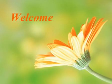 Welcome. Revision 一. Lesson Contents Structures: Review the Passive Voice The Present Indefinite Tense The Present Continuous Tense The Future Indefinite.
