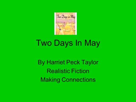 Two Days In May By Harriet Peck Taylor Realistic Fiction Making Connections.